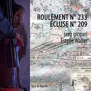 Roulement 233 & Ecluse 209 par Serg Gicquel