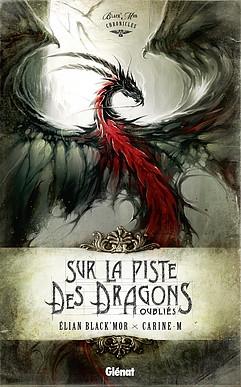 Sur la piste des dragons oubliés de Elian Blackmor
